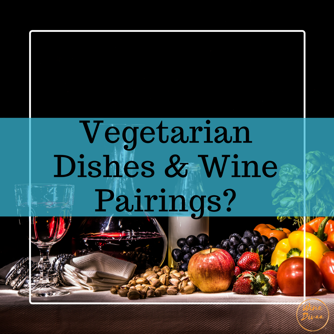 How to pair Vegetarian Dishes and Wine Pairings